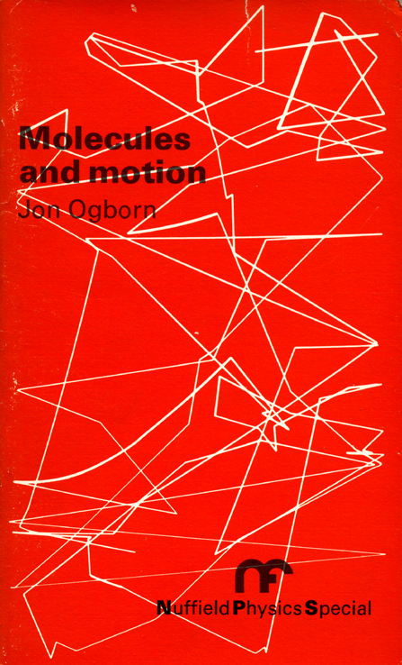 Molecules and Motion by Jon Ogborn (1973)